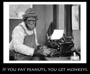 Hay quien paga en cacahuetes. Pero curiosamente no quiere monos.